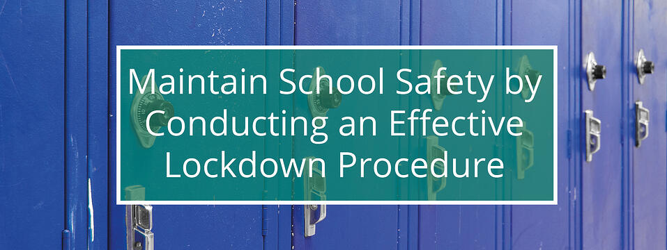 Maintain school safety by conducting an effective lockdown procedure