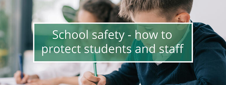 school safety - how to protect students and staff