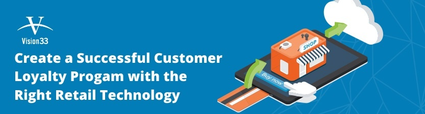 Create a Successful Customer Loyalty Program with the Right Retail Technology