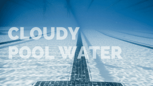Cloudy Pool Water: Why does it always happen?