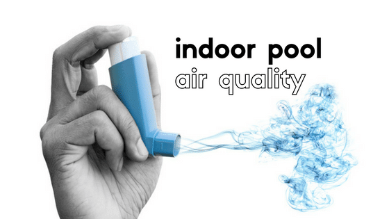 History of Indoor Pool Air Quality (IAQ) | Part 1