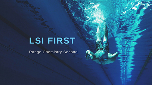 LSI First. Range Chemistry Second.