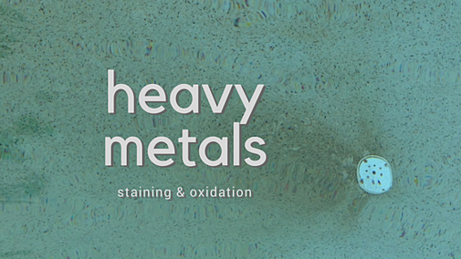 Heavy Metals: Oxidation and Metal Staining