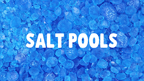 Salt Pools: The Truth about Salt Generated Chlorine