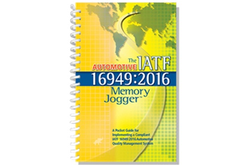 The New Automotive IATF 16949:2016 Memory Jogger Proves That Good Things Come In Small (Brightly Colored, Spiral-Bound) Packages