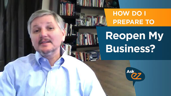 How Do I Prepare to Reopen My Business Successfully - Ask EZ?