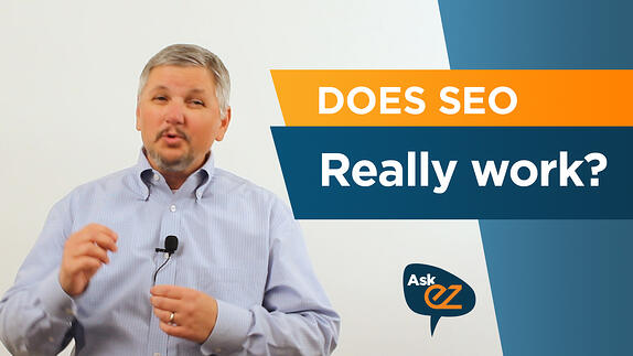 Does SEO really work? - Ask EZ