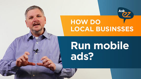 How do local businesses run mobile ads? - Ask EZ