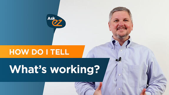 How do I tell what's working? - Ask EZ