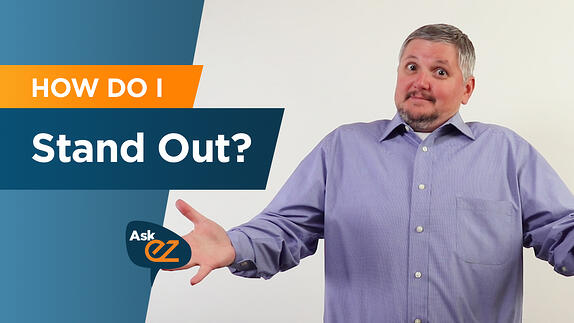 How do I stand out? - Ask EZ
