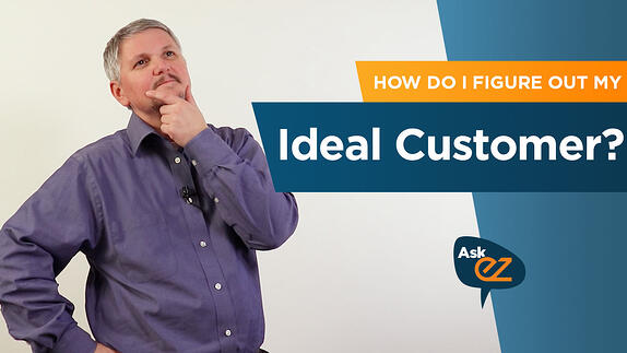 How do I figure out my ideal customer? - Ask EZ