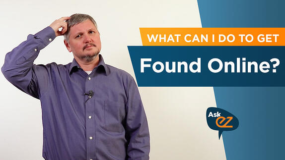 What can I do to get found online? - Ask EZ