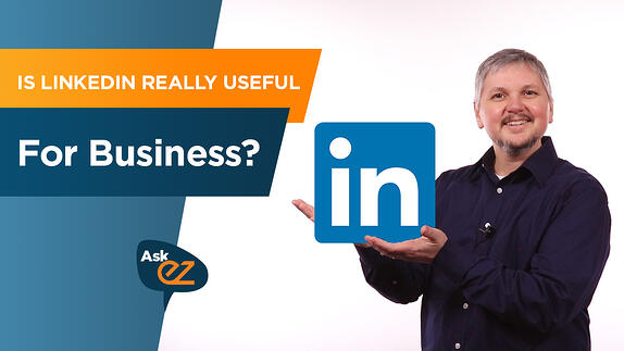 Is LinkedIn really useful for business? - Ask EZ