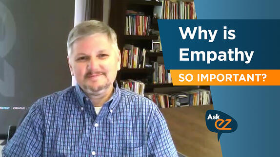 Why is Empathy So Important In Your Marketing? - Ask EZ