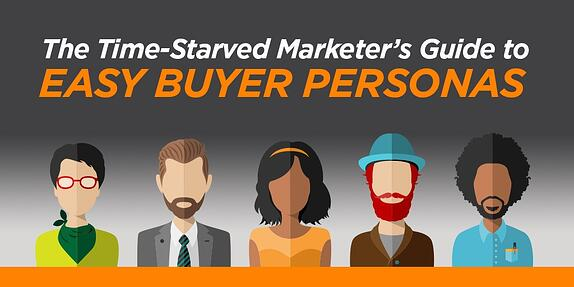 The Time-Starved Marketer's Guide to Easy Buyer Personas
