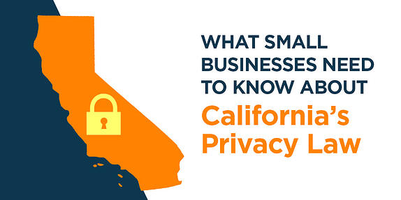 What Small Businesses Need to Know About California's Privacy Law