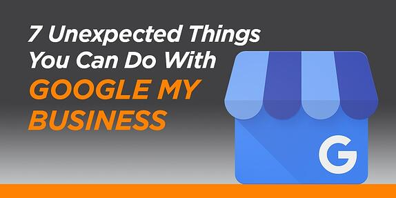7 Unexpected Things You Can Do With Google My Business