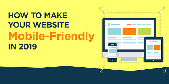 How to Make Your Website Mobile-Friendly in 2019