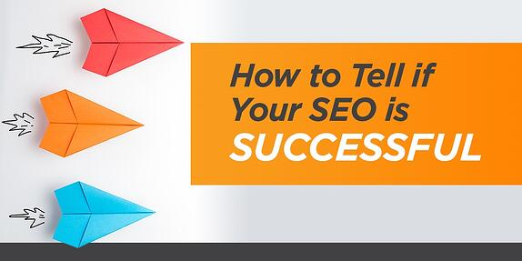 How to Tell if Your SEO is Successful