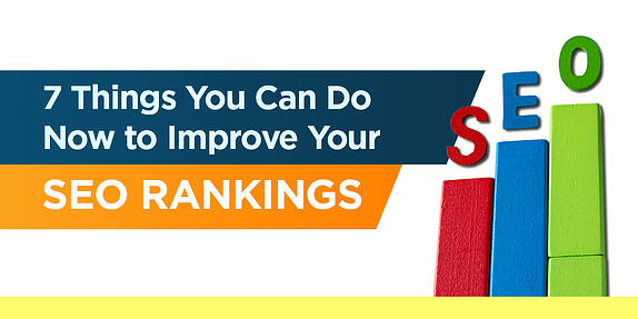 7 Things You Can Do Now to Improve Your SEO Rankings