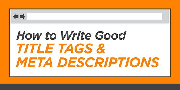 How to Write Good SEO Title Tags & Meta Descriptions
