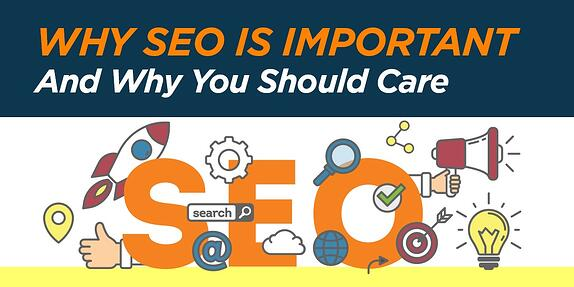 Why SEO is Important and Why You Should Care
