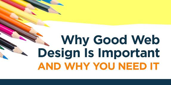 Why Good Web Design is Important, and Why You Need It