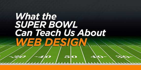 What the Super Bowl Can Teach Us About Website Design