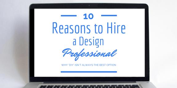 10 Reasons You Should Hire a Design Professional