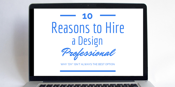10 Reasons You Should Hire a Design Professional