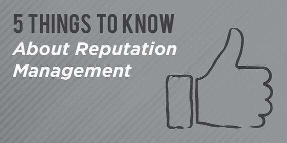 5 Things to Know About Reputation Management
