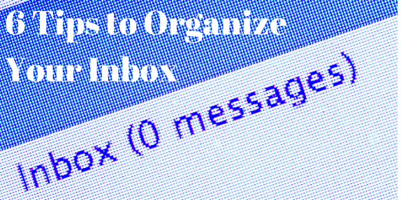 6 Tips to Organize Your Inbox