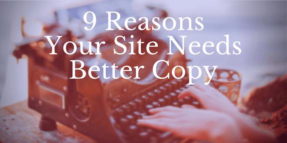 9 Reasons Your Website Needs Better Copy