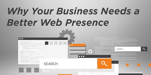 Why Your Business Needs a Better Web Presence