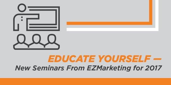 3 New EZMarketing Seminars for 2017!