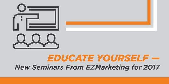 3 New EZMarketing Seminars for 2017!