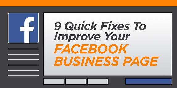 9 Quick Fixes to Improve Your Facebook Business Page
