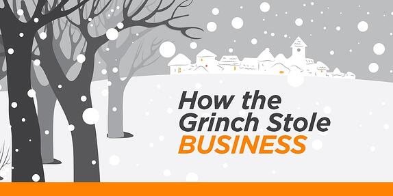 How the Grinch Stole Business