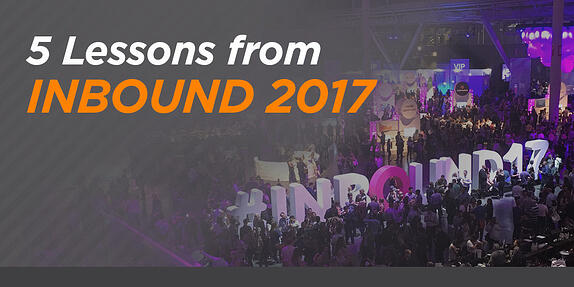 5 Lessons From INBOUND That Will Change Your Business