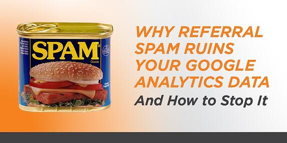 Why Referral Spam Ruins Your Google Analytics Data and How to Stop It