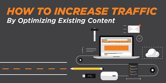 How to Increase Traffic by Optimizing Existing Content