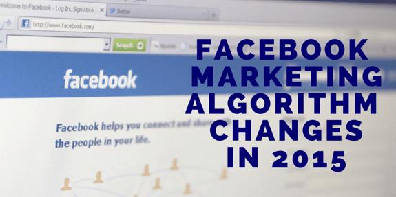 Facebook Marketing Algorithm Changes In 2015