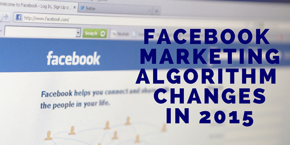 Facebook Marketing Algorithm Changes In 2015