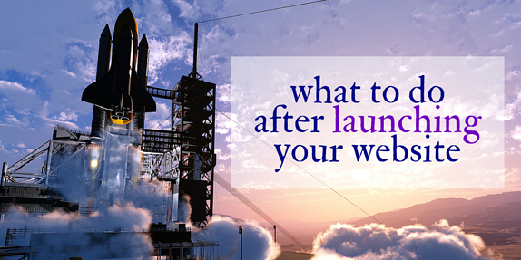 What To Do After Launching Your Website