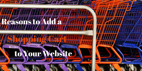 5 Reasons to Add a Shopping Cart to Your Website