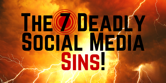 7 Deadly Social Media Sins
