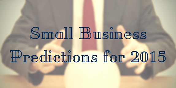 Small Business Marketing Predictions For 2015