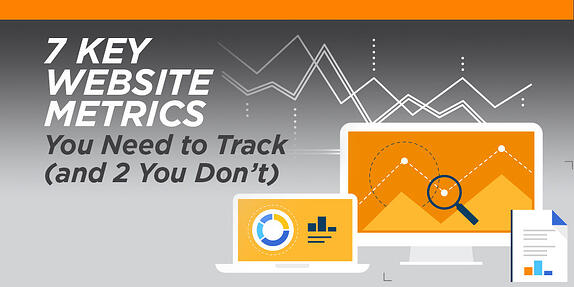 7 Key Website Metrics You Need to Track (and 2 You Don't)