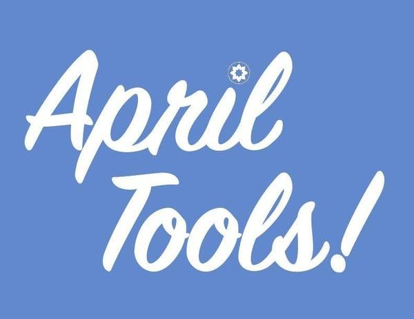 April Tools!