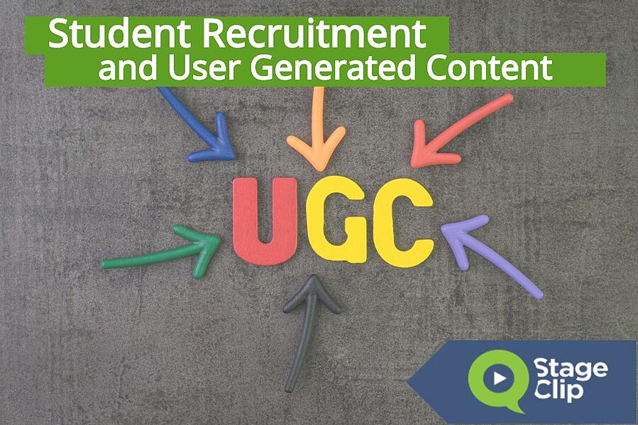 Why is User Generated Content Important for Student Recruitment?